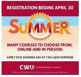 Registration for summer quarter begins April 30th, 2018.  Apply for summer aid at cwu.edu/summer