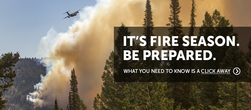 Fire season is here. What you need to know if a click away.