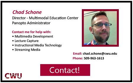 Director of Multimodal Education Center, Chad Schone Contact at 5 0 9 9 6 3 1 6 1 3
