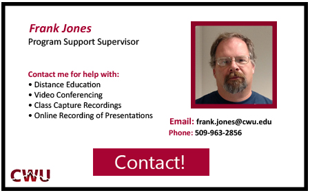 Program Support Supervisor for Distance Education, Frank Jones Contact at 5 0 9 9 6 3 2 8 5 6
